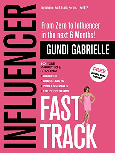 Influencer Fast Track: From Zero to Influencer in the Next 6 Months!
