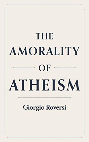 Free: The Amorality of Atheism