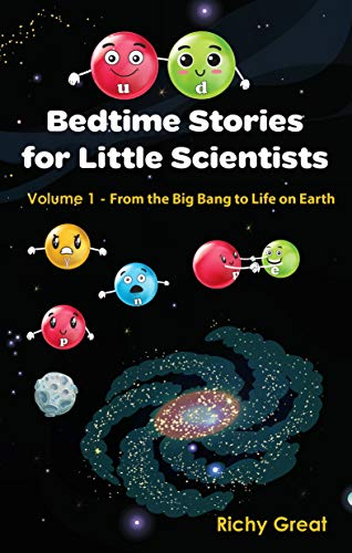 Bedtime Stories for Little Scientists: Volume 1 – From the Big Bang to Life on Earth