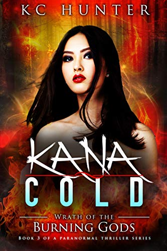 Kana Cold: Wrath of the Burning Gods