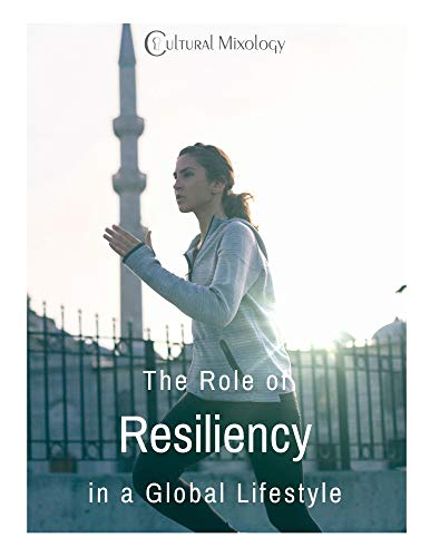 Free: The Role of Resiliency in a Global Lifestyle