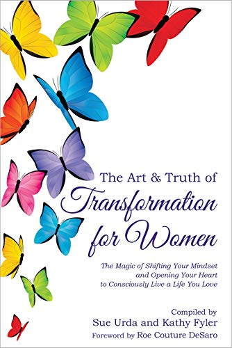 The Art & Truth of Transformation for Women