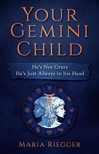 Your Gemini Child: He's Not Crazy, He's Just Always in his Head