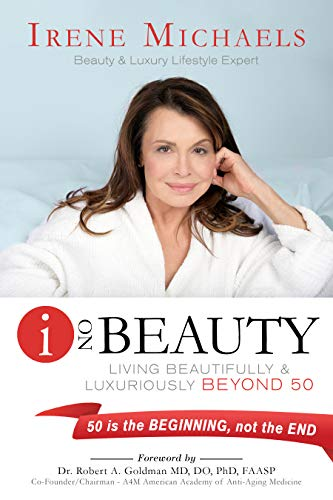 Free: I On Beauty: Living Beautifully and Luxuriously Beyond 50