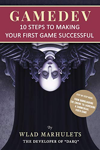 GAMEDEV: 10 Steps to Making Your First Game Successful
