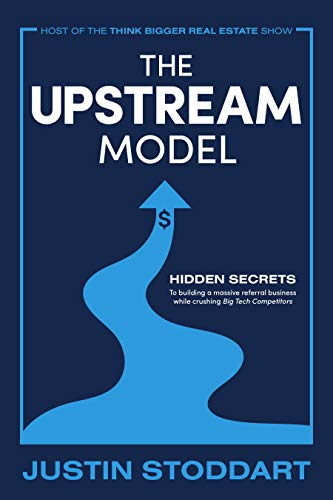 Free: The Upstream Model: Hidden Secrets to Building a Massive Referral Business While Crushing Big Tech Competitors