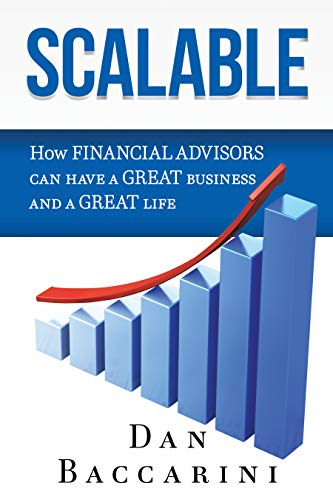 Free: Scalable: How Financial Advisors Can Have a Great Business and a Great Life