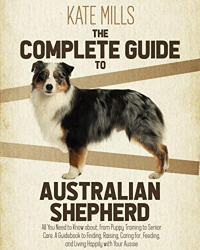 Free: The Complete Guide to Australian Shepherd
