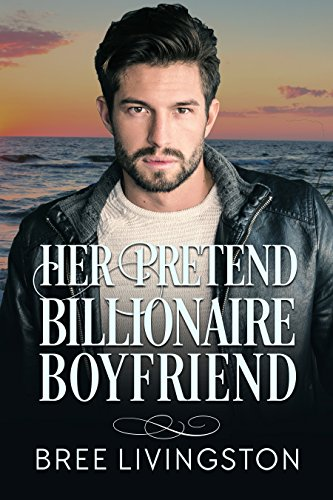Free: Her Pretend Billionaire Boyfriend