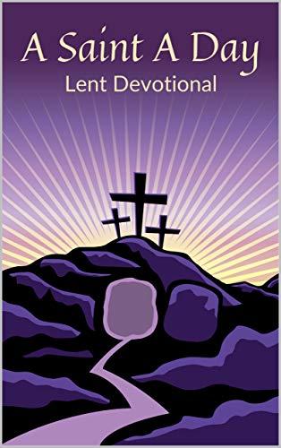 Free: A Saint A Day Lent Devotional