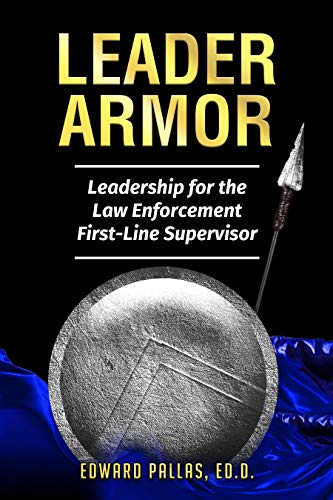 Free: Leader Armor: Leadership for the Law Enforcement First-line Supervisor