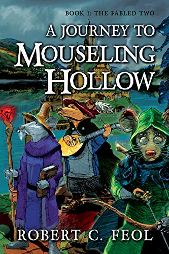 Free: A Journey to Mouseling Hollow: Book 1: The Fabled Two