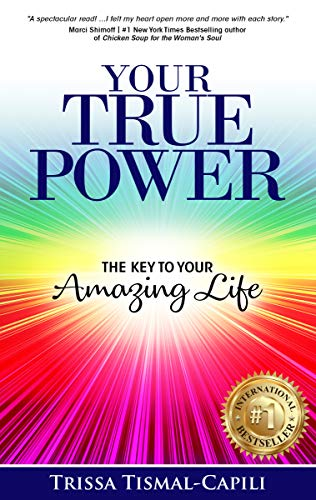 Your True Power: The Key to Your Amazing Life