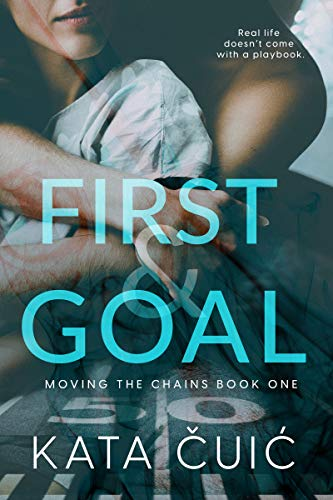 Free: First and Goal (Moving the Chains Book 1)