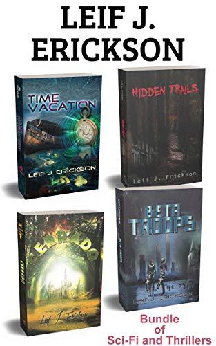 Leif J. Erickson Thriller Bundle: Time Vacation – Hidden Trails – Cerrado – Beta Troops