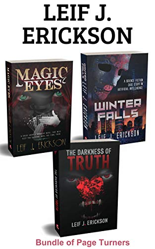 Leif J. Erickson Sci-Fi and Thriller Bundle: Winter Falls – Magic Eyes – The Darkness of Truth