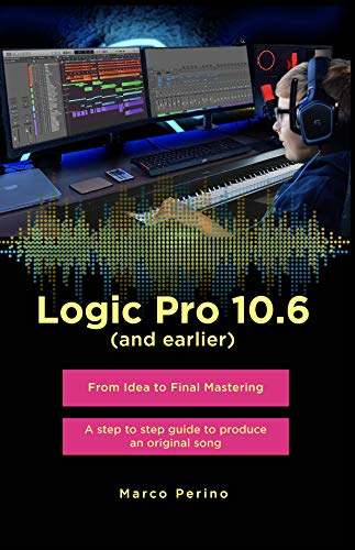 Logic Pro 10.6 (and earlier): From idea to Final Mastering