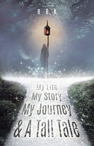 My Life My Story My Journey & A Tall Tale