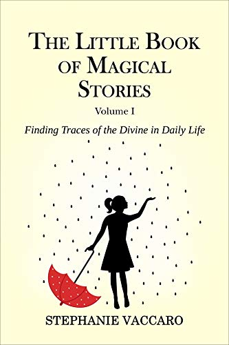 Free: The Little Book of Magical Stories: Finding Traces of the Divine in Daily Life