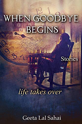 When Goodbye Begins: Life Takes Over