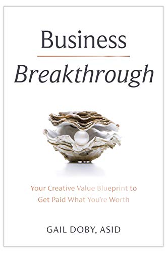 Free: Business Breakthrough: Your Creative Value Blueprint to Get Paid What You're Worth