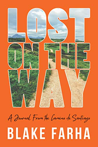 Lost on the Way: A Journal From the Camino de Santiago