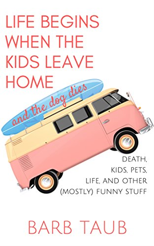 Free: Life Begins When The Kids Leave Home And The Dog Dies
