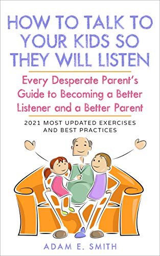 Free: How to Talk to Your Kids So They Will Listen