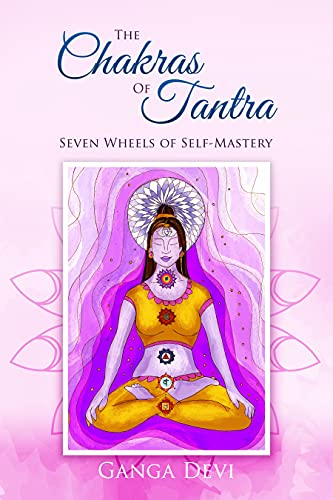 Free: The Chakras of Tantra: Seven Wheels of Self-Mastery