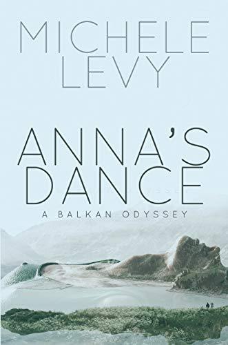 Anna's Dance: A Balkan Odyssey