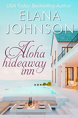 Free: Aloha Hideaway Inn: A Sweet Beach Read (Getaway Bay Resort Romance Book 1)