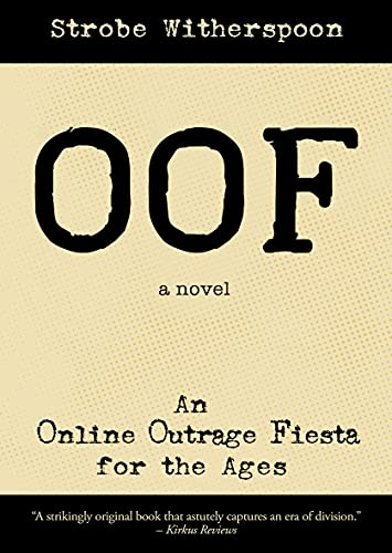 Free: OOF: An Online Outrage Fiesta for the Ages