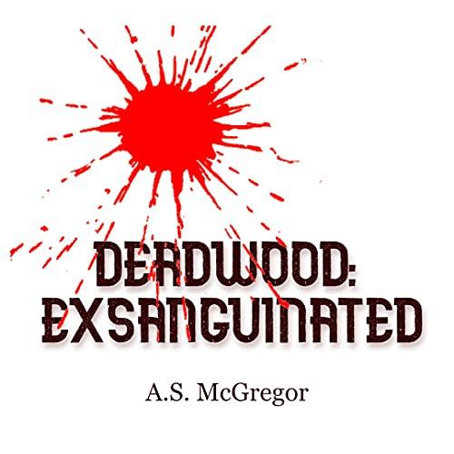Deadwood:  Exsanguinated (Book 1)