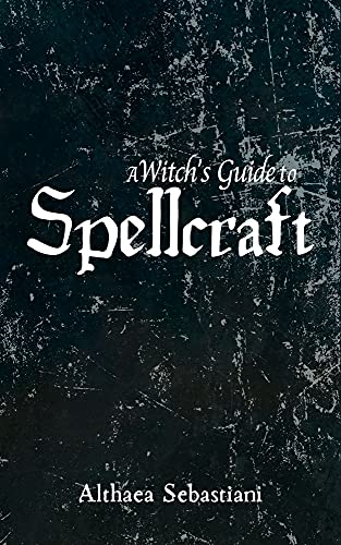 A Witch's Guide to Spellcraft