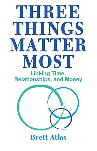 Three Things Matter Most: Linking Time, Relationships, and Money