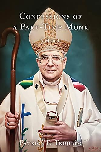 Confessions of a Part-Time Monk: A Memoir
