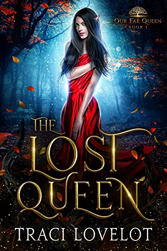 The Lost Queen (Our Fae Queen RH Book 1)
