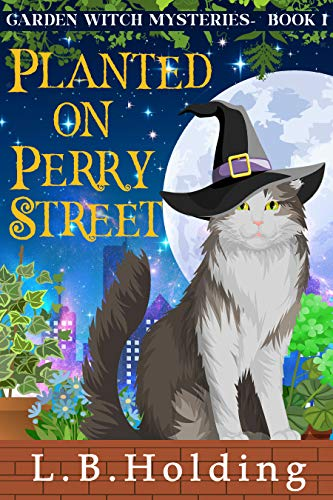 Planted on Perry Street: A Garden Witch Cozy Mystery