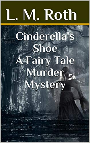 Free: Cinderella's Shoe A Fairy Tale Murder Mystery
