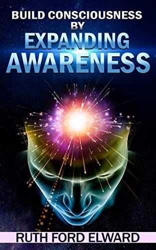 Build Consciousness by Expanding Awareness